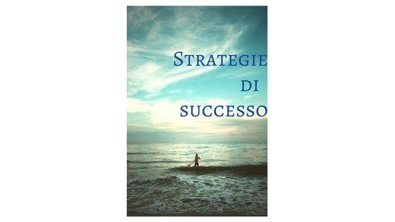 strategie per realizzare i propri obiettivi