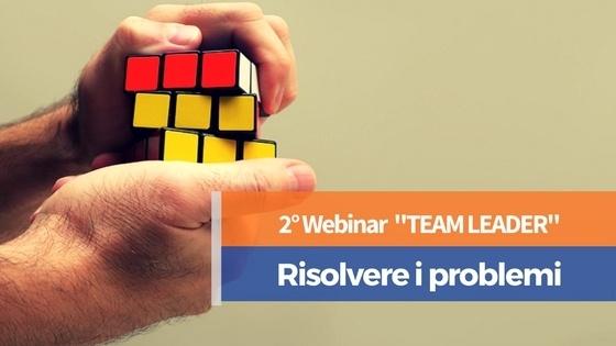 Webinar Team Leader - Risolvere i problemi